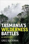 Tasmania'S Wilderness Battles