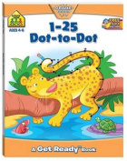 School Zone 1-25 Dot-to-Dot Get Ready Book