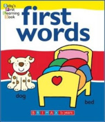 First Words (Baby's First Learning) [Board book]