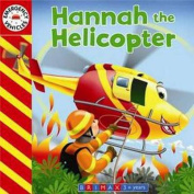 Emergency Vehicles - Hannah the Helicopter [Board book]