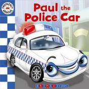 Emergency Vehicles - Paul the Police Car [Board book]