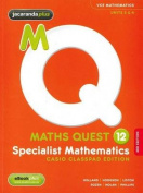 Maths Quest 12 Specialist Mathematics Casio Edition 3rd Edition