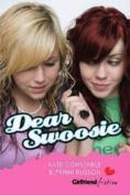 Dear Swoosie (Girlfriend Fiction 17)
