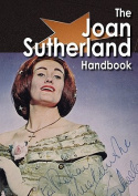 The Joan Sutherland Handbook - Everything You Need to Know About Joan Sutherland