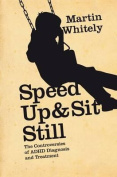 Speed Up and Sit Still