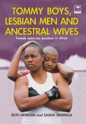 Tommy Boys, Lesbian Men and Ancestral Wives
