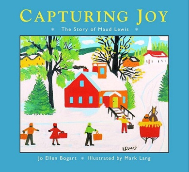 Capturing Joy: The Story of Maud Lewis
