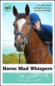 Horse Mad Whispers (Horse Mad)