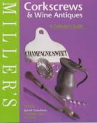 Miller's Corkscrews and Wine Antiques