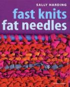 Fast Knits Fat Needles#