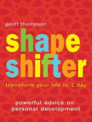 Shape Shifter - Transform Your Life In 1 Day
