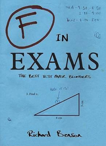 F in Exams: The Best Test Paper Blunders (F in Exams) by Richard Benson.