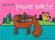 Papier Mache (Let's Start)