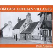 Old East Lothian Villages