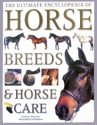 The Ultimate Encycpledia of Horse Breeds and Horse Care