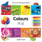 My First Bilingual Book-Colours (English-Korean) [Board Book]