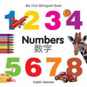 My First Bilingual Book - Numbers - English-japanese [Board book]