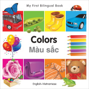 My First Bilingual Book-Colors (English-Vietnamese) (My First Bilingual Books) [Board book]