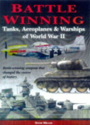 Battle-winning Tanks, Airplanes and Warships of WWII