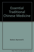 Essential Traditional Chinese Medicine