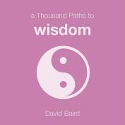 A Thousand Paths to Wisdom