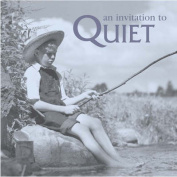 An Invitation to Quiet