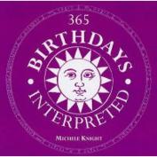 365 Birthdays Interpreted