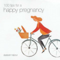 Happy:100 Tips For A Happy Pregnancy