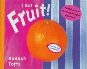 I Eat Fruit (Things I Eat!)