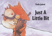 Just a Little Bit [Board book]