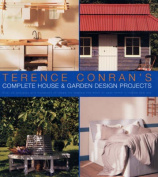 Terence Conran's Complete House and Garden Design Projects