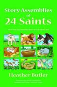 Story Assemblies of 24 Saints