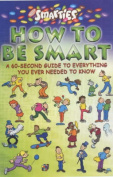 Smarties How to be Smart