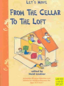 From the Cellar to the Loft