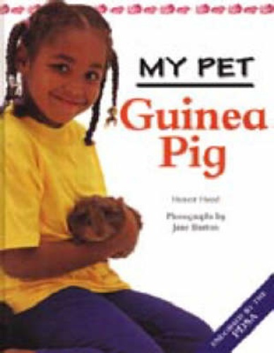 Guinea Pig (My Pet) by Honor Head.