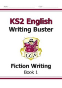 KS2 English Writing Buster - Fiction Writing - Book 1