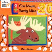 One Moose, Twenty Mice [Board Book]