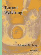Tunnel Watching (Watching S.)