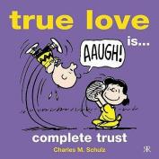 True Love is... Complete Trust