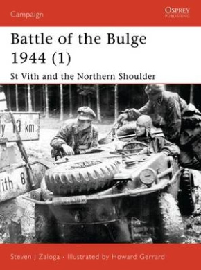 St.Vith and the Northern Shoulder 1944: Pt. 1: Battle of the Bulge (Osprey Campaign S.)
