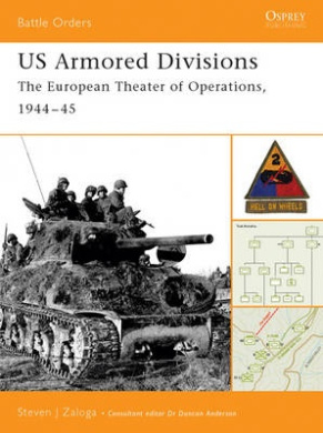 Us Armored Divisions: The European Theater of Operations, 1944-45 (Battle Orders S.)