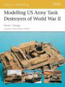 Modelling US Tank Destroyers of World War II