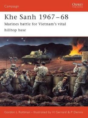 Khe Sanh, 1967-68: Marines Battle for Vietnam's Vital Hilltop Base (Campaign)