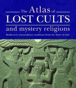 The Atlas of Lost Cults and Mystery Religions
