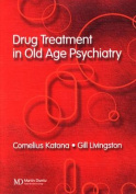 Drug Treatment in Old Age Psychiatry
