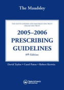 The Maudsley 2005-2006 Prescribing Guidelines, Eighth Edition