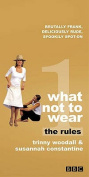 What Not to Wear: The Rules