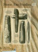 Stone Axe Studies: Volume 3