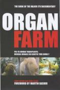 The Organ Farm