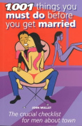 1001 Things You Must Do Before You Get Married
